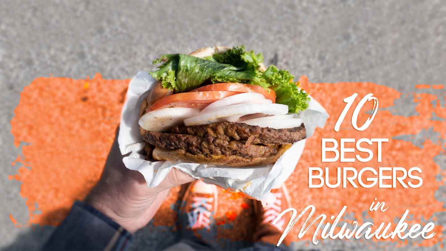 Featured Image for Best burgers in Milwaukee - Man holding a burger with text over image