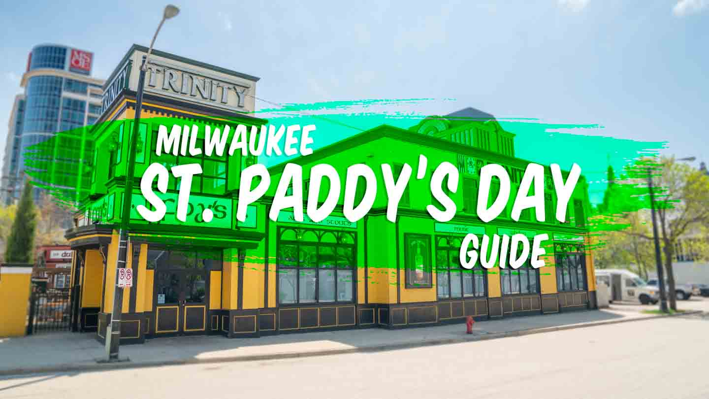 Featured image for Milwaukee St Paddys Day Guide - Irish Bars and St Patricks Day events in Milwaukee - Green with white text