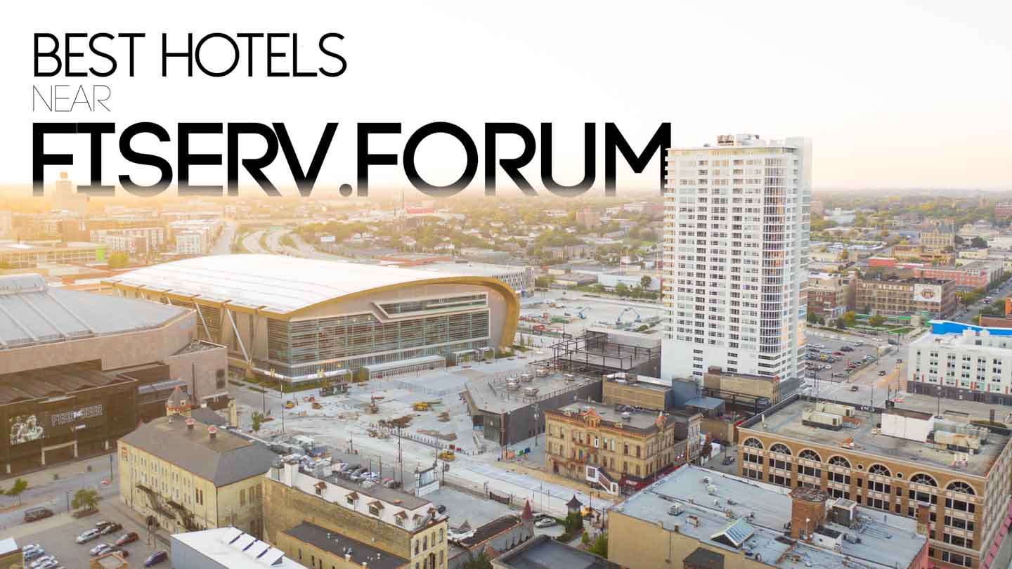 Top 9 Hotels Near Fiserv Forum – 2019 Rated!